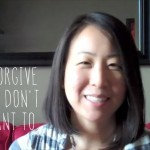 2013 - How to forgive when you don't want to