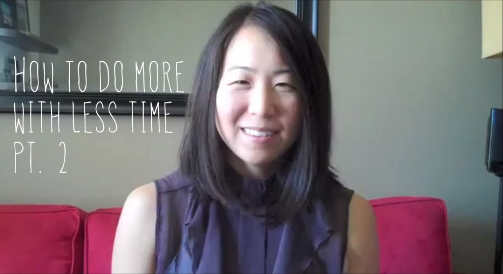 2013 - How to do more with less time pt. 2