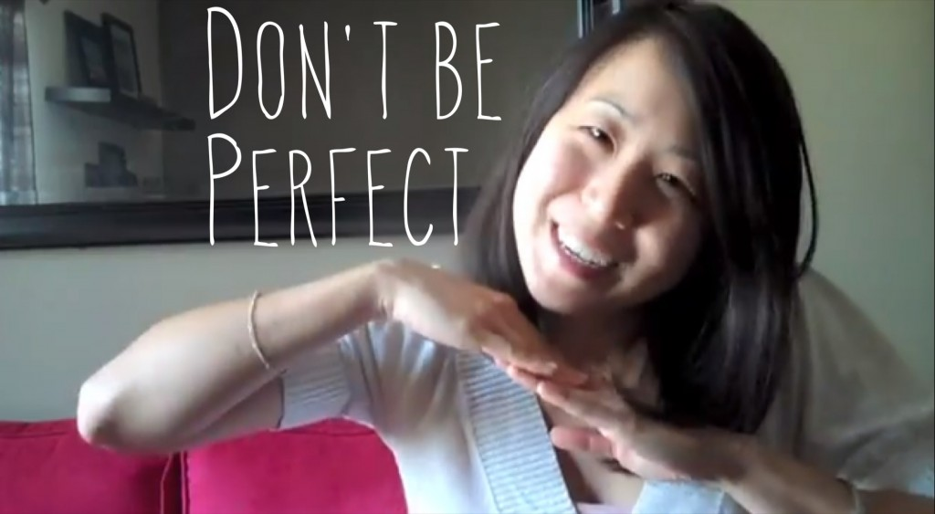 2013 - Don't be perfect